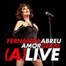 Amor Geral (A)Live (Ao Vivo)/Fernanda Abreu