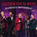 Glorious Impossible (Live)/Gaither Vocal Band
