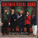 Changed By A Baby Boy (Live)/Gaither Vocal Band