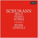 Schumann: Solo Piano Works - Volume 1/Reine Gianoli
