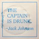 The Captain Is Drunk/Jack Johnson