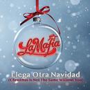 Llega Otra Navidad (Christmas Is Not The Same Without You)/La Mafia