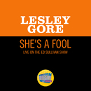 She's A Fool (Live On The Ed Sullivan Show, October 13, 1963)/Lesley Gore