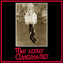 Mio caro assassino (Original Motion Picture Soundtrack)/Ennio Morricone
