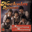 Mit Polkaschwung und Walzerklang/Nockalm Quintett