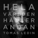 Hela världen håller andan/Tomas Ledin