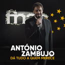 Dá Tudo A Quem Merece/António Zambujo