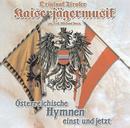 Österreichische Hymnen einst und jetzt/Original Tiroler Kaiserjägermusik