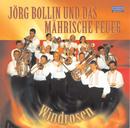 Windrosen/Jörg Bollin und das Mährische Feuer