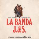 La banda J. & S. - Cronaca criminale del Far West (Original Motion Picture Soundtrack)/Ennio Morricone