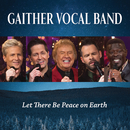 Let There Be Peace On Earth (Live)/Gaither Vocal Band