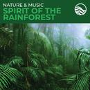 Nature & Music: Spirit Of The Rainforest/David Arkenstone