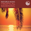 Nature & Music: Tropical Morning/David Arkenstone