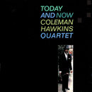 Today And Now (DSD)/Coleman Hawkins Quartet
