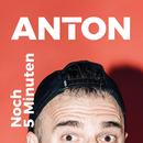 Noch 5 Minuten/Anton