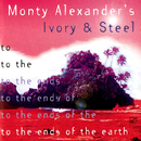 To The Ends Of The Earth/Monty Alexander