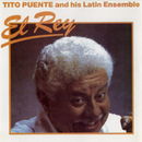 El Rey/Tito Puente & His Latin Ensemble