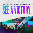 See A Victory/Seventh Day Slumber