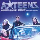 Gimme! Gimme! Gimme! (A Man After Midnight)/A*Teens