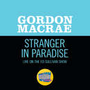 Stranger In Paradise (Live On The Ed Sullivan Show, November 15, 1953)/Gordon MacRae