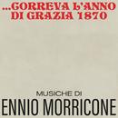 Correva l'anno di grazia 1870 (Original Motion Picture Soundtrack)/Ennio Morricone