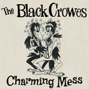 Charming Mess/The Black Crowes