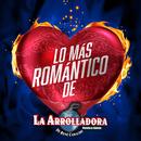 Lo Más Romántico De/La Arrolladora Banda El Limón De René Camacho