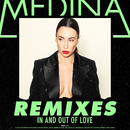 In And Out Of Love (Remixes)/Medina