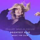 Brightest Blue - Music For Calm/Ellie Goulding