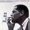 Our Man In Paris (feat. Bud Powell, Pierre Michelot, Kenny Clarke)/Dexter Gordon