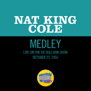 Nature Boy/Mona Lisa/Too Young/Walkin' My Baby Back Home (Medley/Live On The Ed Sullivan Show, October 23, 1955)/Nat King Cole