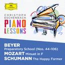 Piano Lessons - Beyer: Preparatory School, Op. 101; Mozart: Minuet in F, K. 2; Schumann: Album für die Jugend, Op. 68/Christoph Eschenbach