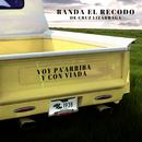 Voy Pa'Arriba Y Con Viada/Banda El Recodo De Cruz Lizárraga