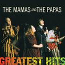 Greatest Hits:  The Mamas & The Papas/The Mamas & The Papas