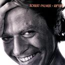 Riptide/Robert Palmer