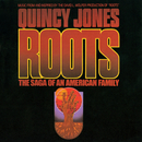 """Roots: The Saga Of An American Family (Music From And Inspired By The David L. Wolper Production Of """"Roots)/Quincy Jones"""