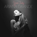 Yours Truly/Ariana Grande