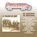 Ni Amores Ni Deudas/Los Traileros Del Norte