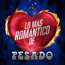 Lo Más Romántico De/Pesado