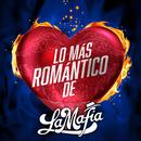 Lo Más Romántico De/La Mafia