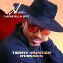 Can We Fall In Love (Terry Hunter Remixes)/Avant