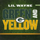 Green And Yellow (Green Bay Packers Theme Song)/Lil Wayne