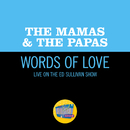 Words Of Love (Live On The Ed Sullivan Show, December 11, 1966)/The Mamas & The Papas