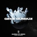 Gece Gündüz (feat. MERO)/Murda