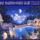 First Light: Joyous Lake / Starbright/Pat Martino