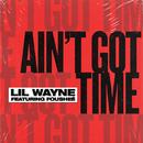 Ain't Got Time (feat. Fousheé)/Lil Wayne