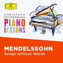 Piano Lessons - Mendelssohn: Songs without Words/Christoph Eschenbach