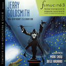 Fimucité 3: Jerry Goldsmith 80th Birthday Celebration/Jerry Goldsmith