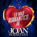 Lo Más Romántico De/Joan Sebastian