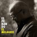 Esperando El Milagro/Pablo Milanés